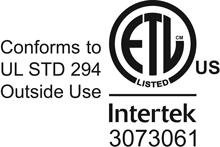 ETL Listed by Intertek to UL Std 294 for Outside Use